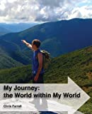 My Journey: the World Within My World, Christopher Farrell, 1493556886