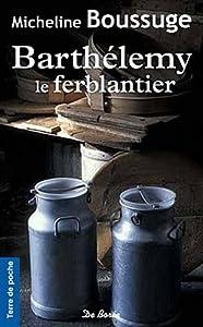 """Afficher """"Barthélemy le ferblantier"""""""
