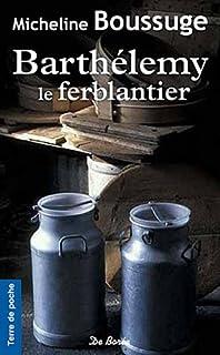 Barthélemy le ferblantier, Boussuge, Micheline