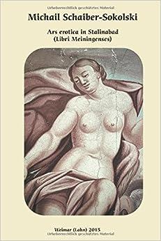 Ars erotica in Stalinabad: (Libri Meiningenses)