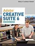 Adobe Creative Suite 6 : Introductory, Shelly, Gary B. and Starks, Joy L., 1133961819