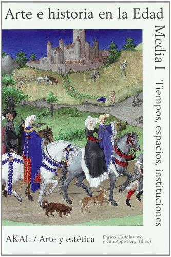 Descargar Libro Arte E Historia En La Edad Media I: Tiempo, Espacio, Instituciones Enrico Castelnuovo