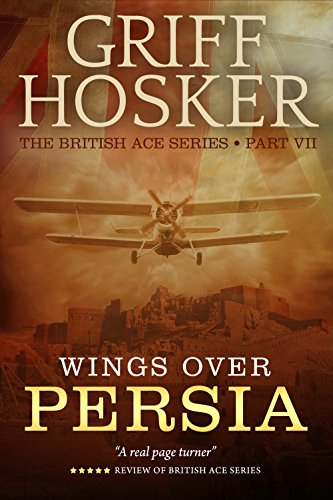 Wings Over Persia (British Ace Book 7)