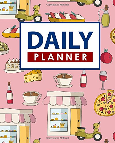 Download Daily Planner: Daily Planner Pages, Planner Journal For Women, Daily To Do Notepad, Scheduling Sheet, Cute Rome Cover (Daily Planners) (Volume 100) pdf epub