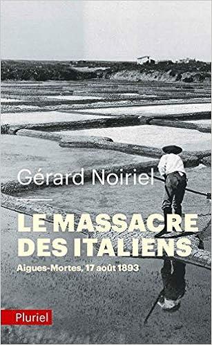 Amazon Fr Le Massacre Des Italiens Gerard Noiriel Livres