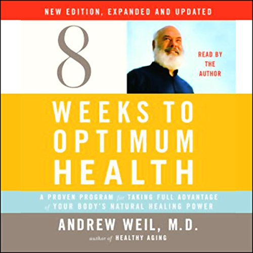 Eight Weeks to Optimum Health: New Edition, Expanded and Updated