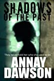 Shadows of the Past, Annay Dawson, 1430305886
