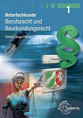 Notarfachkunde - Berufsrecht und Beurkundungsrecht: Band 1 Taschenbuch – 29. Juni 2011 Stefan Lange-Parpart Europa-Lehrmittel 3808596732 Berufsschulbücher