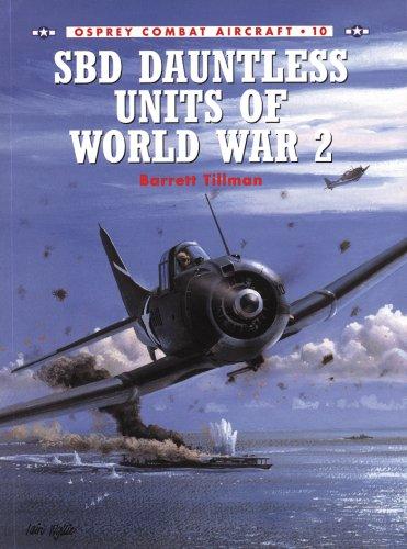 - SBD Dauntless Units of World War 2 (Combat Aircraft Book 10)
