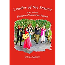 Leader of the Dance: How to lead the Dances of Universal Peace
