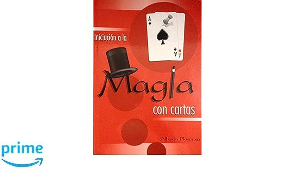 Iniciación a la Magia Con Cartas (Spanish Edition): Alfredo ...