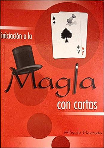 Iniciacion a la Magia Con Cartas: Amazon.es: Alfredo ...