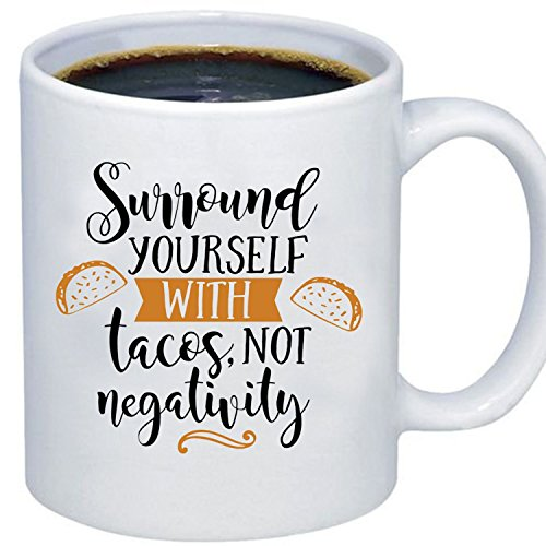 Hot Sauce Costume Taco Bell - ZMvise Custom Art Surround Yourself With Tacos White Ceramic Mug Cup Perfect Christmas Thanksgiving Gfit
