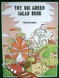 Big Green Salad Book, Ann Lerman, 0914294903