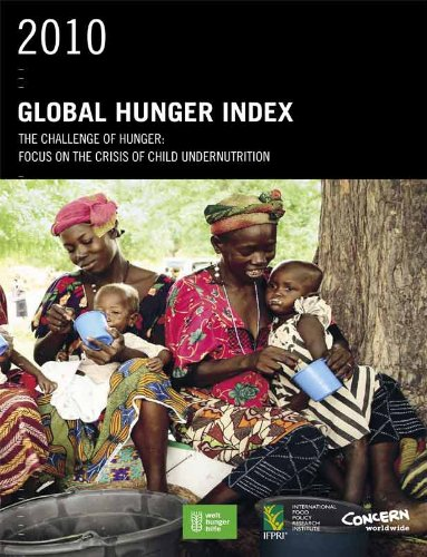 2010 Global Hunger Index : The Challenge of Hunger : Focus on the Crisis of Child Undernutrition