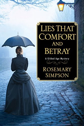 (Lies That Comfort and Betray (Gilded Age Mystery Book 2))