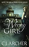 The Wrong Girl, C. J. Archer, 0987489933
