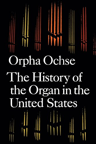 Organ Instrument History - The History of the Organ in the United States