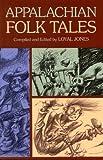 Appalachian Folk Tales, Loyal Jones, 193167261X