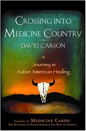 Crossing into medicine country a journey in native american crossing into medicine country a journey in native american healing david carson 9781571782083 amazon books sciox Image collections