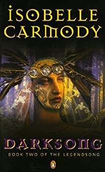 Darksong: Book Two Of The Legendsong by [Carmody, Isobelle]