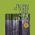 Pilgrim at Tinker Creek  | Annie Dillard