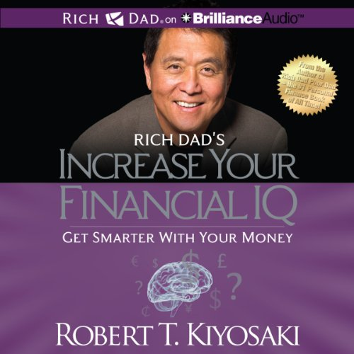 Rich Dad's Increase Your Financial IQ: Get Smarter with Your Money Audiobook [Free Download by Trial] thumbnail