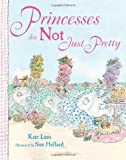 img - for Princesses Are Not Just Pretty by Kate Lum (2014-03-18) book / textbook / text book