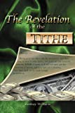 The Revelation of the Ti, Rodney E. Williams, 1469171775