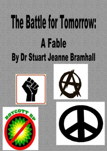 The Battle for Tomorrow: A Fable by [Bramhall, Dr Stuart Jeanne]