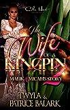 The Wife Of A Kingpin 2: Malik & Micah's Story