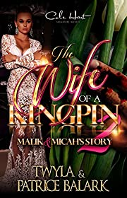 The Wife Of A Kingpin 2: Malik & Micah's Story