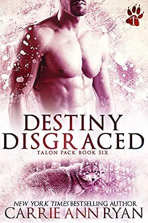 Destiny Disgraced (Talon Pack Book 6) (English Edition) eBook ...