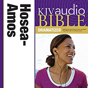 KJV Audio Bible: Hosea, Joel, and Amos (Dramatized) Audiobook