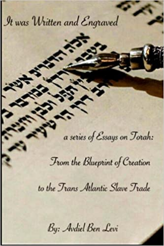 It was written and engraved a series of essays on torah from the it was written and engraved a series of essays on torah from the blue print of creation to the trans atlantic slave trade volume 1 amazon co avdiel malvernweather Gallery