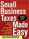 img - for Small Business Taxes Made Easy: How to Increase Your Deductions, Reduce What You Owe, and Boost Your Profits by Eva Rosenberg (2004-12-30) book / textbook / text book
