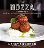 The Mozza Cookbook, Nancy Silverton and Matt Molina, 0307272842