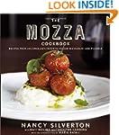 The Mozza Cookbook: Recipes from Los...