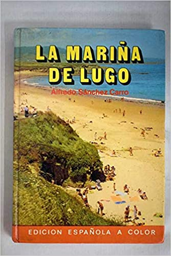 La mariña de Lugo: Amazon.es: Alfredo Sanchez Carro: Libros