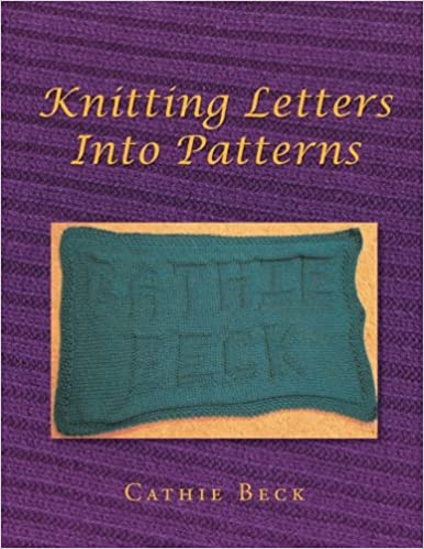 Knitting Letters Into Patterns Cathie Beck 9781499081398 Amazon