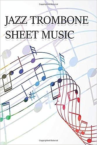 Jazz Trombone Sheet Music: Sheet Music Book: Michael B