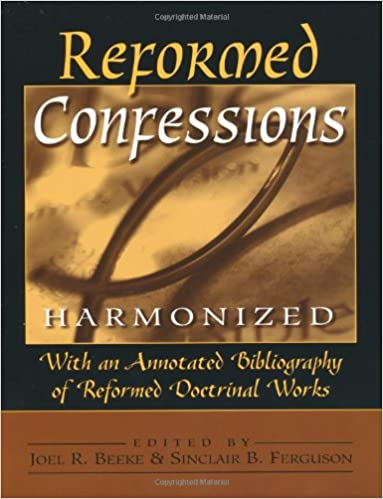 REFORMED CONFESSIONS HARMONIZED PDF