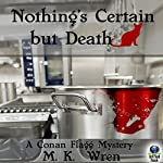 Nothing's Certain but Death: A Conan Flagg Mystery | M. K. Wren