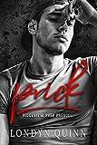 Prick: A Dark High School Bully Romance (Ridgeview Prep Book 0)