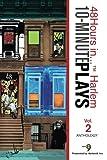 10-Minute Plays Anthology Presented by Harlem9, Inc.: 48Hours in...  Harlem Volume 2