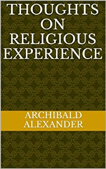 Thoughts On Religious Experience (English Edition) de [Alexander, Archibald]