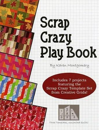 Amazon.com: Scrap Crazy Play Book: 7 Projects Using the Original 8 ... : karen montgomery quilt patterns - Adamdwight.com