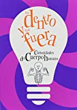 img - for Por dentro y por fuera/ My Brilliant Body with the Gross bits Left in!: Curiosidades del cuerpo humano/ Curiosities of the Human Body (Para Que Te Enteres/ for Your Information) (Spanish Edition) book / textbook / text book