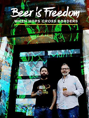 Beer is Freedom: When Hops Cross Borders