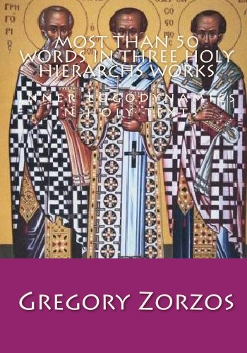 Download Most than 50 words in Three Holy Hierarchs works: Inner Logodynamics in holy texts pdf epub
